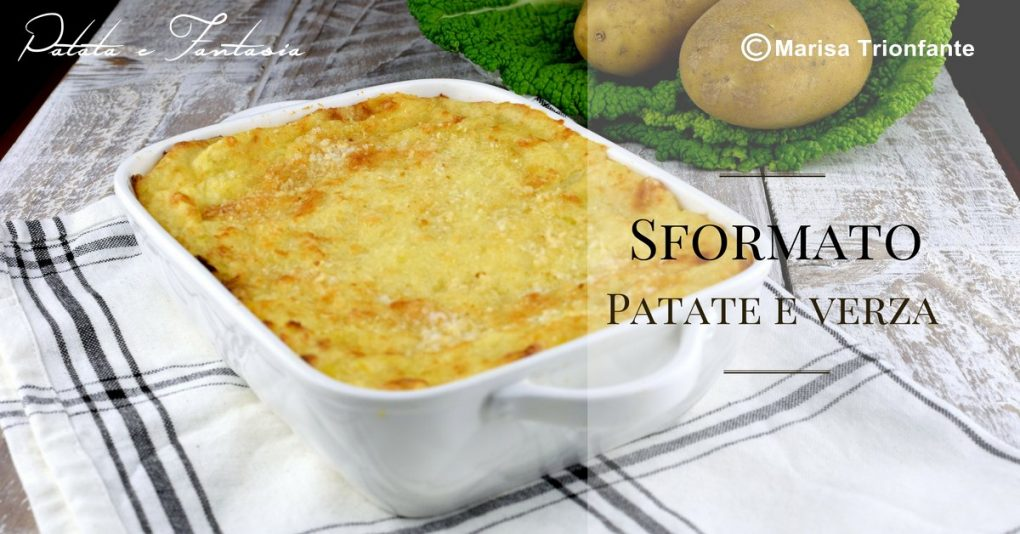 Ricetta Verza E Patate.Sformato Di Patate E Verza Ricetta Vegetariana Patata E Fantasia
